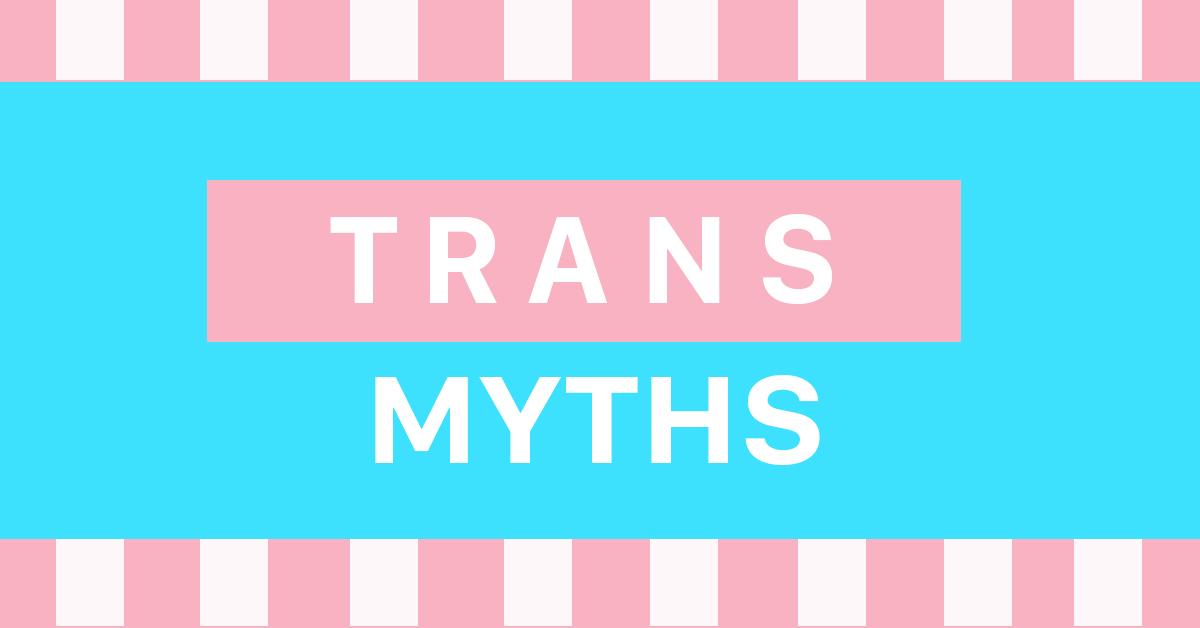 المفاهيم الخاطئة الأكثر شيوعًا عن المتحولين جنسيًا والجندرية غير الثنائية