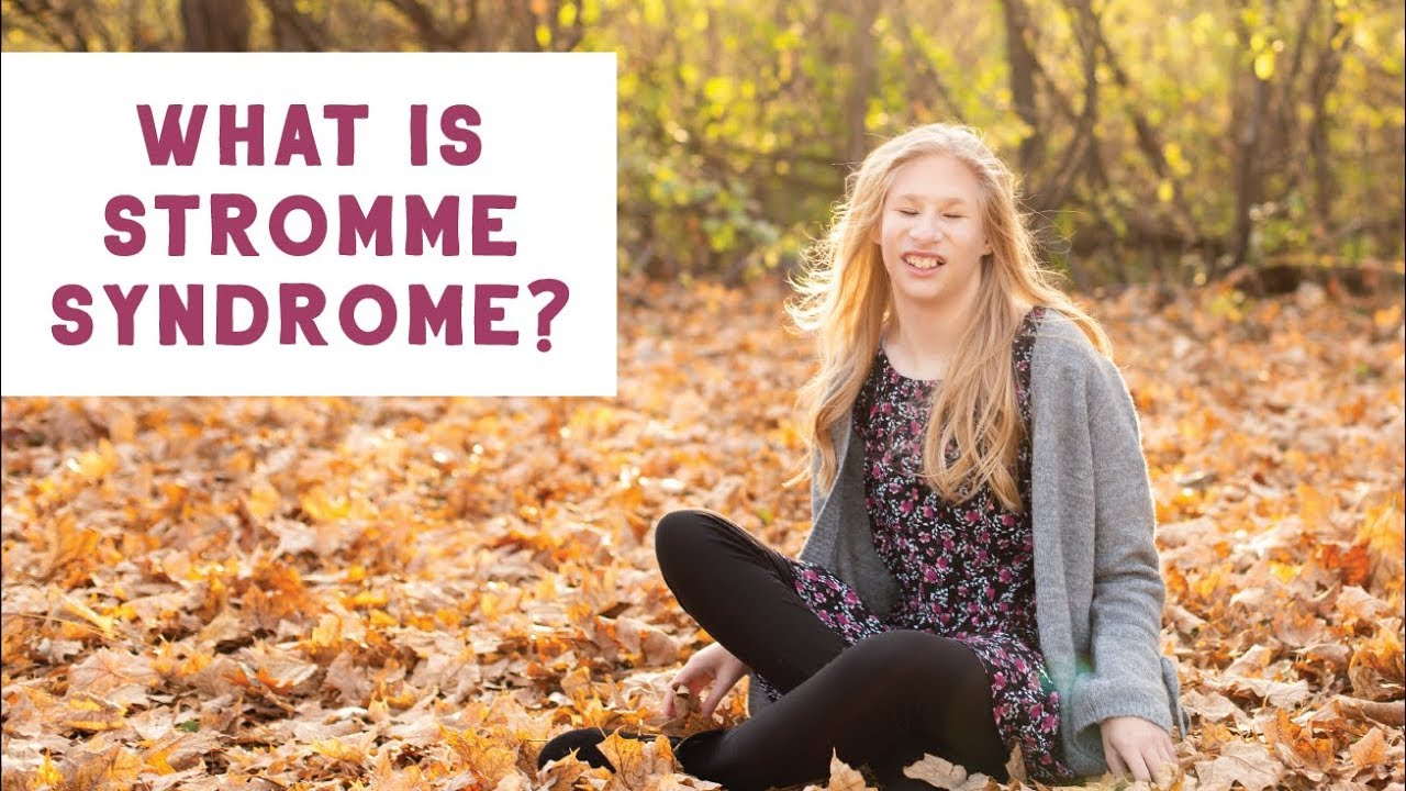 متلازمة ستروم: الأسباب والأعراض والتشخيص والعلاج